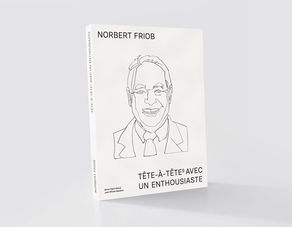 Norbert Friob: Tête-à-Têtes avec un enthousiaste